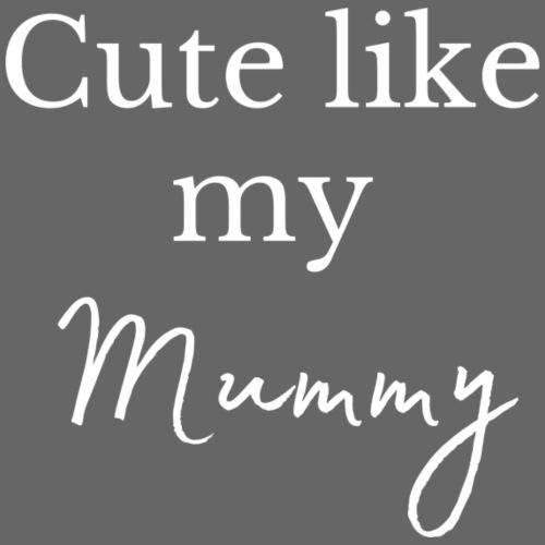 cute like my mummy - Kids' Premium T-Shirt
