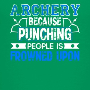 Archery Because Punching People is Frowned Upon - Kids' Premium T-Shirt