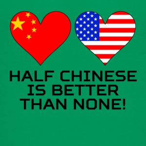 Half Chinese Is Better Than None - Kids' Premium T-Shirt