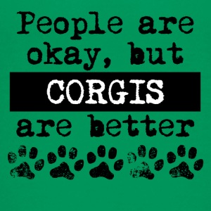Corgis Are Better - Kids' Premium T-Shirt