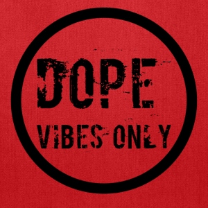 Dope Vibes Only - Tote Bag