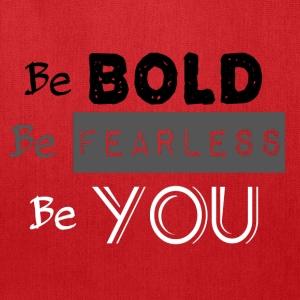 Be Bold Be Fearless 2 - Tote Bag