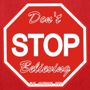 Don't stop believing - Tote Bag