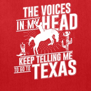 The Voice in my heart telling me go to Texas - Tote Bag