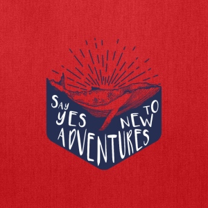Adventure - Say yes to new adventure Products - Tote Bag