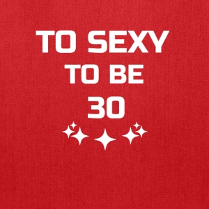 to sexy to be 30 - Tote Bag