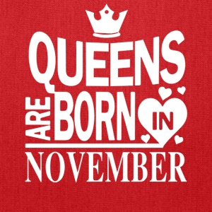 Birthday Shirt - Queens are born in NOVEMBER - Tote Bag