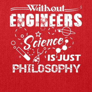 engineers science is just philosophy t shirt - Tote Bag