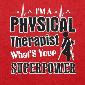 I'm A Physical Therapist What's Your Superpower - Tote Bag