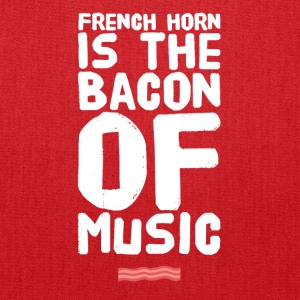 French Horn is the bacon of music - Tote Bag