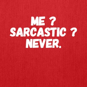 Me ? Sarcastic ? Never - Tote Bag