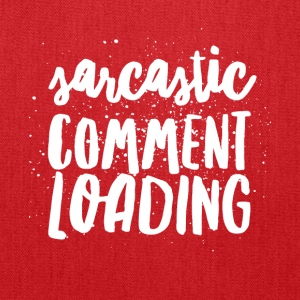 Sarcastic comment loading - Tote Bag