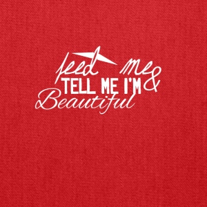 Feed me and tell me I am Beautiful - Tote Bag