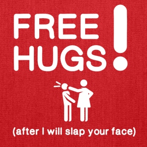 Free hugs after I will slap your face - Tote Bag