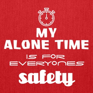 My alone time is for everyone's safety - Tote Bag