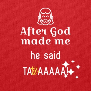 After God made me - Tote Bag
