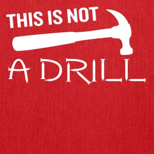 This is Not a Drill Hammer Funny Pun Joke Quote - Tote Bag