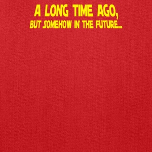 A Long Time Ago But Somehow In The Future - Tote Bag
