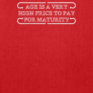 Age Is A Very High Price To Pay For Maturity - Tote Bag