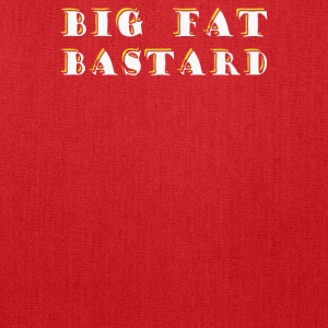 BIG FAT BASTARD - Tote Bag