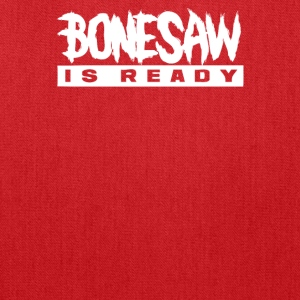 Bonessaw Is Ready - Tote Bag