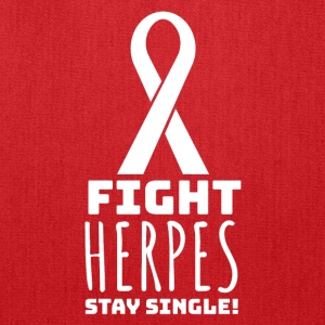 Forever Alone - Fight Herpes, Stay Single Shirt - Tote Bag