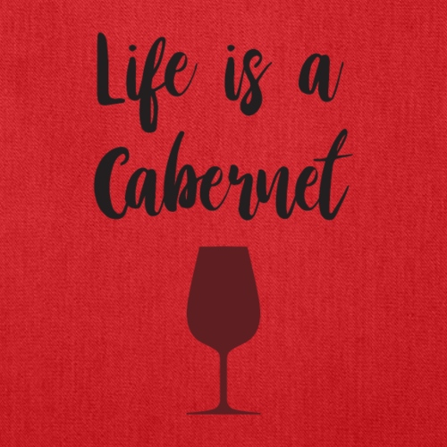 Life is a Cabernet