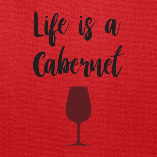 Life is a Cabernet - Tote Bag
