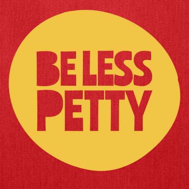 Be Less Petty