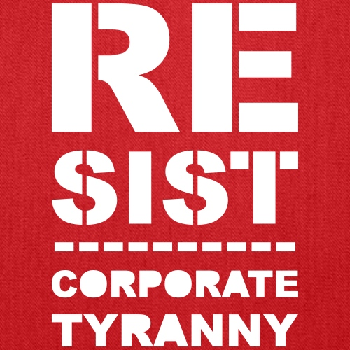 Resist CorporateTyranny 2017 - Tote Bag