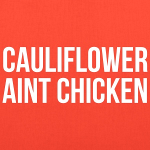 Cauliflower Ain't Chicken - Tote Bag