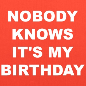 Nobody Knows It's My Birthday - Tote Bag