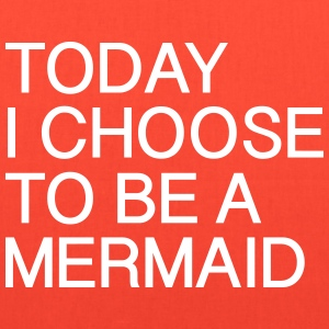 Today I choose to be a Mermaid - Tote Bag