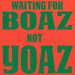 Waiting for Boaz Not Yoaz - Tote Bag