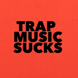 TRAP MUSIC SUCKS - Tote Bag