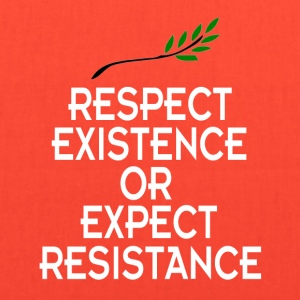 Respect existence or expect resistance shirt - Tote Bag