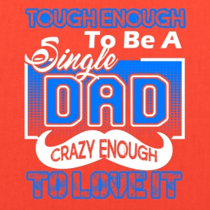 Tough Enough To Be A Single Dad Tee Shirt - Tote Bag