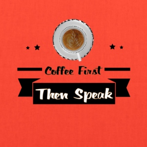 Coffee First, Then Speak - Tote Bag