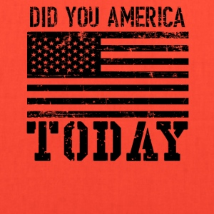 DID YOU AMERICA TODAY T SHIRT - Tote Bag