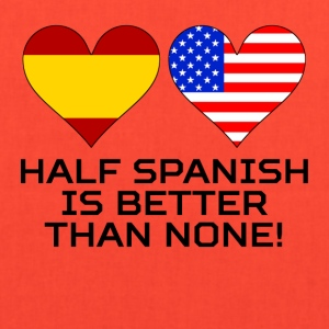 Half Spanish Is Better Than None - Tote Bag