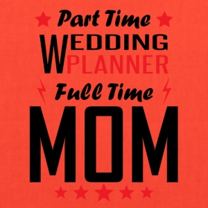 Part Time Wedding Planner Full Time Mom - Tote Bag