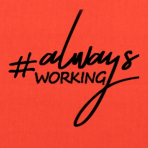 Always Working - Tote Bag