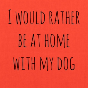 I Would Rather Be At Home With My Dog - Tote Bag