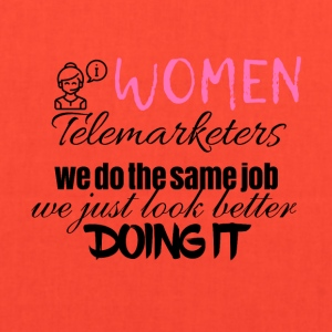 Women telemarketers look better doing it - Tote Bag
