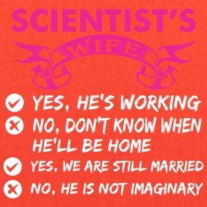 Scientists Wife Yes Hes Working - Tote Bag