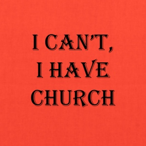 I Can't, I Have Church #Black Text - Tote Bag