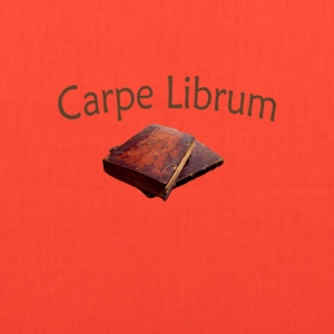 Carpe Librum ( Seize the Book) - Tote Bag