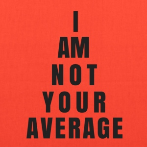 I AM NOT YOUR AVERAGE - Tote Bag
