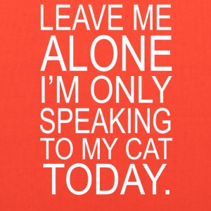 Im Only Speaking To My Cat Today - Tote Bag