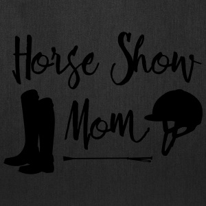 Horse Show Mom - Tote Bag